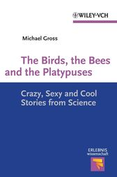 The Birds, the Bees and the Platypuses by Michael Gross