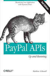 PayPal APIs: Up and Running by Matthew A. Russell
