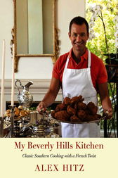 My Beverly Hills Kitchen by Alex Hitz