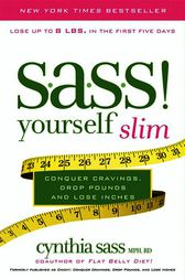 S.A.S.S. Yourself Slim by Cynthia Sass