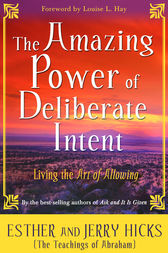 The Amazing Power of Deliberate Intent