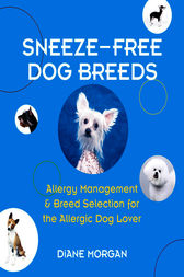 Sneeze-Free Dog Breeds by Diane Morgan