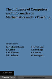 The Influence of Computers and Informatics on Mathematics and its Teaching by R. F. Churchhouse