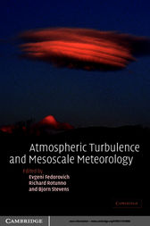 Atmospheric Turbulence and Mesoscale Meteorology by Evgeni Fedorovich