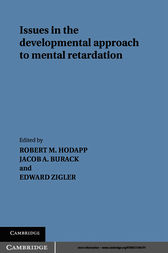 Issues in the Developmental Approach to Mental Retardation by Robert M. Hodapp
