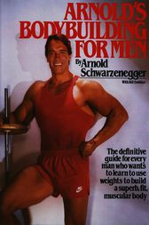 Arnold's Bodybuilding for Men by Arnold Schwarzenegger
