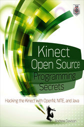 Kinect Open Source Programming Secrets by Andrew Davison