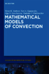Mathematical Models of Convection by Victor K. Andreev