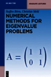 Numerical Methods for Eigenvalue Problems by Steffen Börm