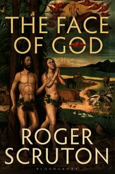 Face of God by Roger Scruton