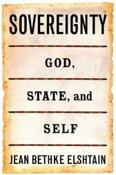 Sovereignty by Jean Bethke Elshtain