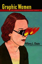 Graphic Women by Hillary L. Chute