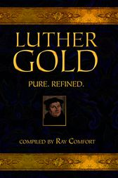 Luther Gold by Ray Comfort