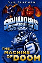 Skylanders: The Machine of Doom by Penguin Books Ltd