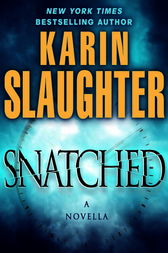 Snatched: A Novella by Karin Slaughter