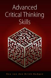Advanced Critical Thinking Skills by Roy van den Brink-Budgen