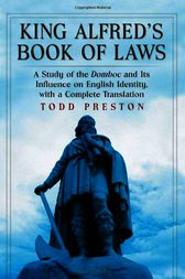 King Alfred's Book of Laws by Todd Preston
