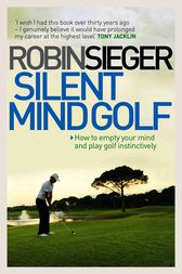 Silent Mind Golf by Robin Sieger