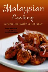 Malaysian Cooking by Carol Selva Rajah
