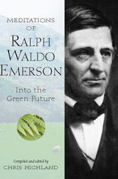 Meditations of Ralph Waldo Emerson by Chris Highland