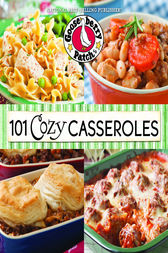 101 Cozy Casserole Recipes Cookbook by Gooseberry Patch