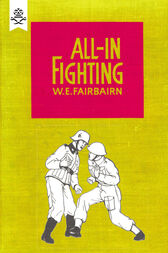 All-in Fighting by W.E. Fairbairn