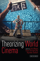 Theorizing World Cinema by Lucia Nagib
