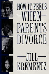 How It Feels When Parents Divorce by Jill Krementz