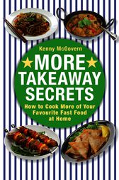 More Takeaway Secrets by Kenny McGovern