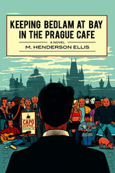 Keeping Bedlam at Bay in the Prague Cafe