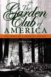 The Garden Club of America by William Seale