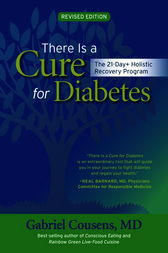 There Is a Cure for Diabetes, Revised Edition by Gabriel M.D. Cousens