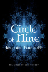 Circle of Nine: Circle of Nine Trilogy 1 by Josephine Pennicott