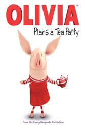 OLIVIA Plans a Tea Party by Natalie Shaw
