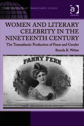 Women and Literary Celebrity in the Nineteenth Century by Brenda R Weber