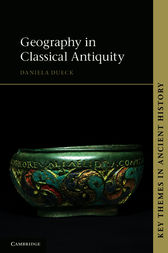 Geography in Classical Antiquity by Daniela Dueck