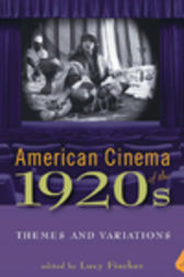 American Cinema of the 1920s by Lucy Fischer