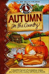 Autumn in the Country Cookbook by Gooseberry Patch
