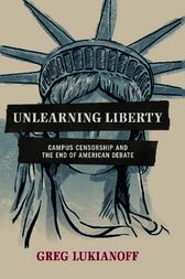 Unlearning Liberty by Greg Lukianoff