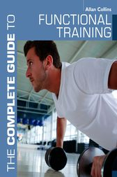 The Complete Guide to Functional Training by Allan Collins