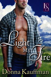 Light My Fire by Donna Kauffman