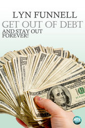Get Out of Debt and Stay Out - Forever! by Lyn Funnell
