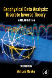 Geophysical Data Analysis: Discrete Inverse Theory by William Menke