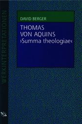 Thomas von Aquins Summa theologiae by David Berger