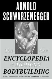 The New Encyclopedia of Modern Bodybuilding by Arnold Schwarzenegger