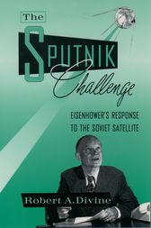 The Sputnik Challenge by Robert A. Divine
