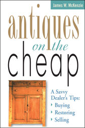 Antiques on the Cheap by James W. McKenzie