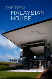 The New Malaysian House by Robert Powell