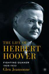 The Life of Herbert Hoover by Glen Jeansonne