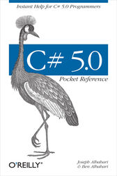 C# 5.0 Pocket Reference by Joseph Albahari